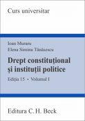 Drept constitutional si institutii politice. Editia 15, an 2016