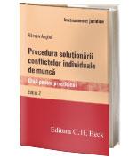 Procedura soluţionării conflictelor individuale de muncă. Ediţia 2