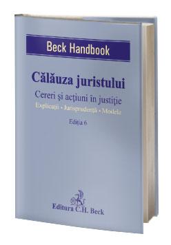 Călăuza juristului. Cereri și acțiuni în justiție. Ediția 6